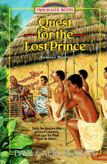 Quest for the Lost Prince - Samuel Morris ebook by Dave Jackson,Neta Jackson