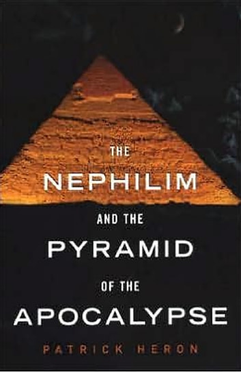 The Nephilim and Pyramid of Apocalypse ebook by Patrick Heron