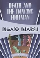 Death and the Dancing Footman - Inspector Roderick Alleyn #11 ebook by Ngaio Marsh