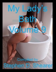 My Lady's Bath Volume 09 ebook by Stephen Shearer