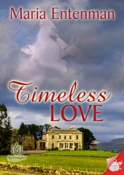 Timeless Love ebook by Maria M Entenman