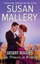 Desert Rogues: The Princess in Waiting - A Classic Romance ebook by Susan Mallery
