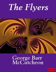 The Flyers ebook by George Barr McCutcheon