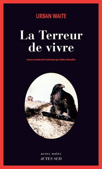 La terreur de vivre ebook by Urban Waite