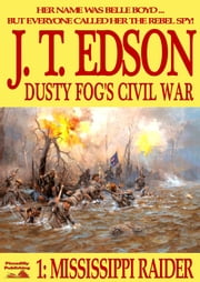 Mississippi Raider (Dusty Fog's Civil War Book 1) ebook by J.T. Edson