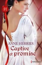 Captive et promise ebook by Anne Herries