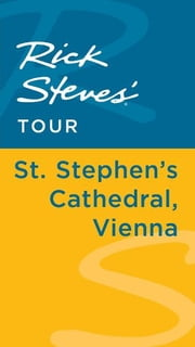 Rick Steves' Tour: St. Stephen's Cathedral, Vienna ebook by Rick Steves