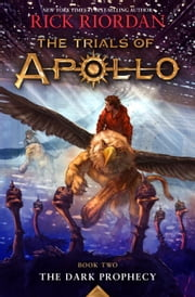The Trials of Apollo, Book Two: Dark Prophecy ebook by Kobo.Web.Store.Products.Fields.ContributorFieldViewModel