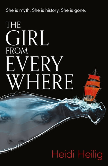 The Girl From Everywhere ebook by Heidi Heilig