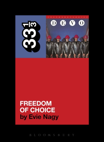 Devo's Freedom of Choice ebook by Evie Nagy