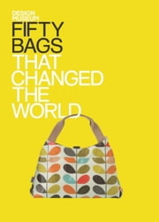 Fifty Bags That Changed the World - Design Museum Fifty ebook by Design Museum Enterprise Limited