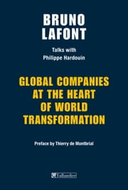 Global companies at the heart of world transformation - Talks with Philippe hardouin ebook by Bruno Lafont, Philippe Hardouin