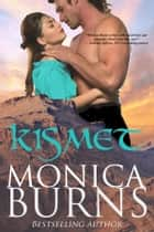 Kismet ebook by Monica Burns