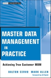 Master Data Management in Practice - Achieving True Customer MDM ebook by Dalton Cervo,Mark Allen