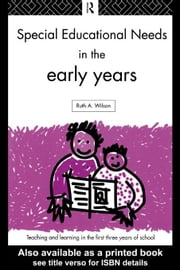 Special Educational Needs in the Early Years ebook by Wilson, Ruth A.