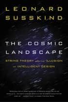 The Cosmic Landscape ebook by Leonard Susskind