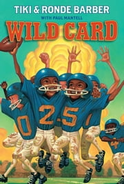 Wild Card ebook by Tiki Barber,Ronde Barber,Paul Mantell