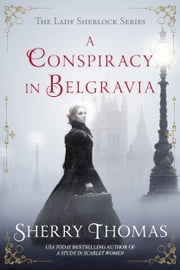 A Conspiracy in Belgravia ekitaplar by Sherry Thomas