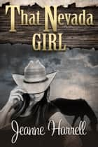 That Nevada Girl ebook by Jeanne Harrell