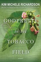 GodPretty in the Tobacco Field ebook by