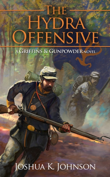 The Hydra Offensive - A Griffins & Gunpowder Novel ebook by Joshua Johnson