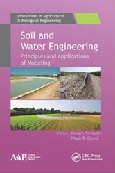 Soil and Water Engineering: Principles and Applications of Modeling ebook by Panigrahi, Balram