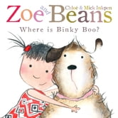 Zoe and Beans: Where is Binky Boo? ebook by Mick Inkpen,Chloe Inkpen
