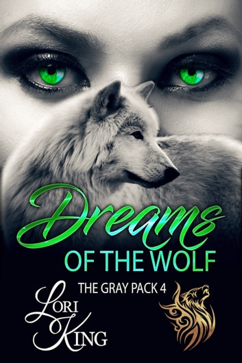 Dreams of the Wolf ebook by Lori King