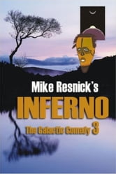 Inferno: A Chronicle of a Distant Planet - The Galactic Comedy, #3 ebook by Mike Resnick