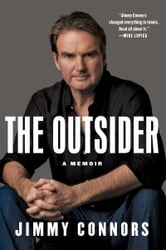 The Outsider - A Memoir ebook by Jimmy Connors