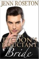 The Tycoon's Reluctant Bride (BBW Romance - Billionaire Brothers 2) ebook by Jenn Roseton