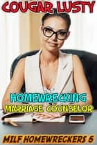 Homewrecking marriage counselor ebook by Cougar Lusty