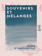 Souvenirs et Mélanges ebook by Joseph d' Haussonville