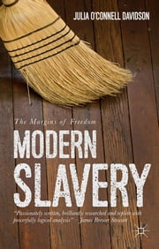 Modern Slavery - The Margins of Freedom ebook by Professor Julia O'Connell Davidson