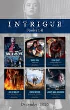 Intrigue Box Set 1-6 Dec 2020/Toxin Alert/Texas Law/Cowboy Under Fire/Crime Scene Cover-Up/Mountain of Evidence/The Last Resort ebook by JANICE KAY JOHNSON, Cindi Myers, Lena Diaz,...