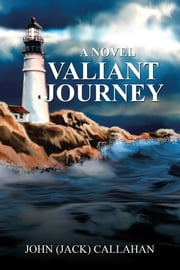 Valiant Journey ebook by John (Jack) Callahan
