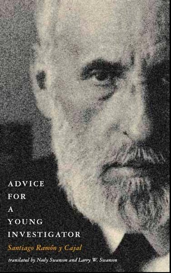Advice for a Young Investigator ebook by Santiago Ramón y Cajal,Neely Swanson,Larry W. Swanson
