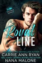 Royal Line ebook by Carrie Ann Ryan, Nana Malone