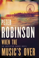 When the Music's Over ebook by Peter Robinson