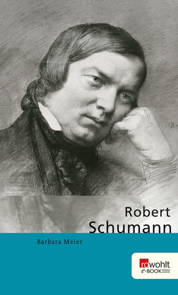 Robert Schumann ebook by Barbara Meier