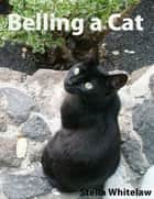 Belling a Cat ebook by Stella Whitelaw