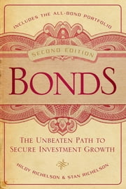 Bonds - The Unbeaten Path to Secure Investment Growth ebook by Hildy Richelson,Stan Richelson