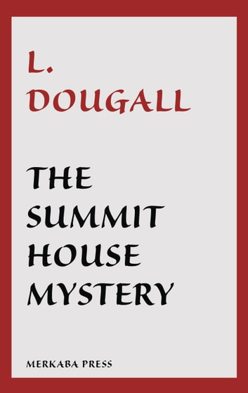 The Summit House Mystery ebook by L. Dougall