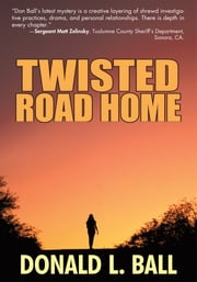 Twisted Road Home ebook by Donald L. Ball