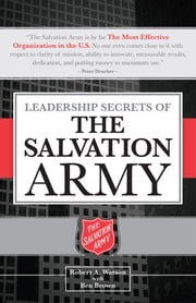 Leadership Secrets of the Salvation Army ebook by Robert Watson,Ben Brown