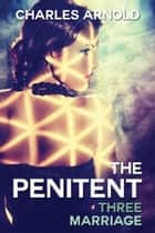The Penitent - Marriage ebook by