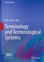 Terminology and Terminological Systems ebook by Peter L. Elkin