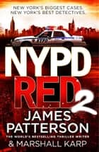 NYPD Red 2 ebook by James Patterson