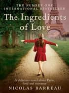 The Ingredients of Love ebook by Nicolas Barreau, Bill McCann