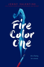 Fire Color One ebook by Jenny Valentine